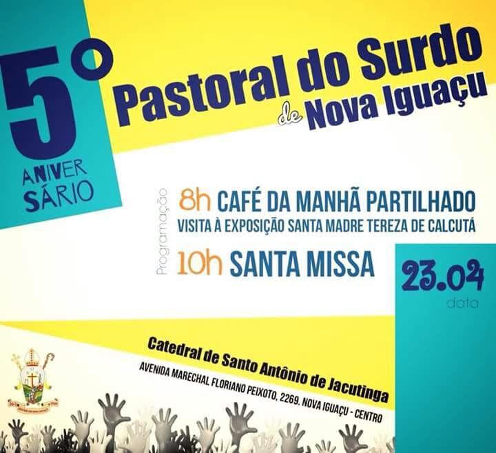 Cartaz com da Divulgação da Missa de Ação de Graças pelos 5 anos da Pastoral do Surdo. Dia 23 de abril, às 10h na Catedral de Nova Iguaçu